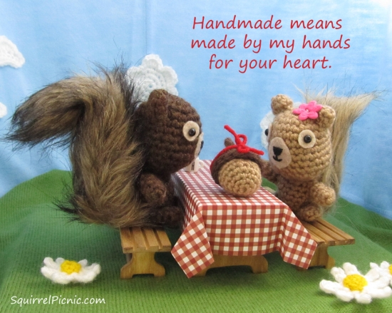 Handmade means made by my hands for your heart.