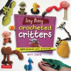 Itty Bitty Crocheted Critters by Erin Clark