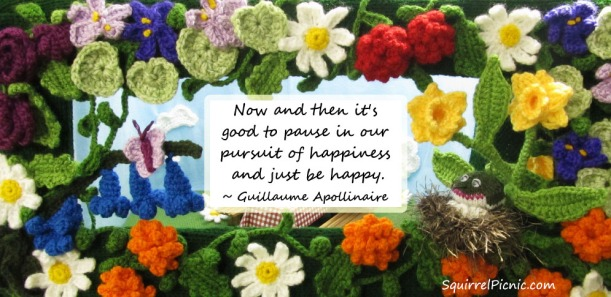 Now and then it's good to pause in our pursuit of happiness